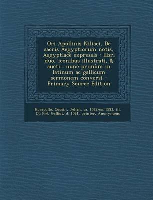 Ori Apollinis Niliaci, de Sacris Aegyptiorum Notis, Aegyptiace Expressis