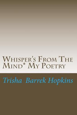Whisper's from the Mind* My Poetry