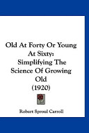Old At Forty Or Young At Sixty
