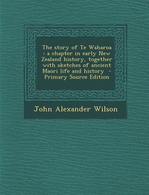 The Story of Te Waharoa