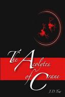 The Acolytes of Crane