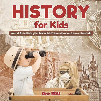 History for Kids | Modern & Ancient History Quiz Book for Kids | Children's Questions & Answer Game Books