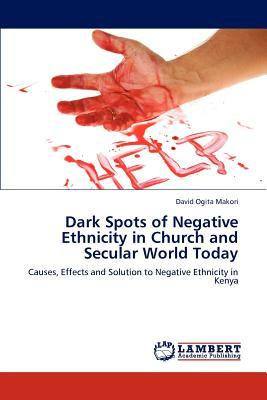 Dark Spots of Negative Ethnicity in Church and Secular World Today