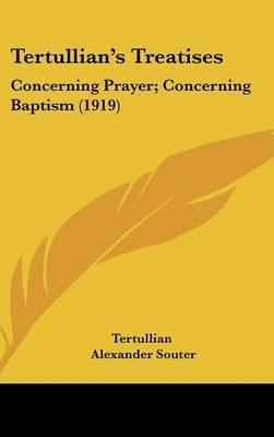 Tertullian's Treatises