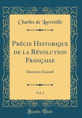 Précis Historique de la Révolution Française, Vol. 1