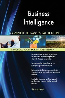 Business Intelligence Complete Self-Assessment Guide