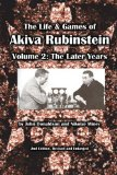 The Life and Games of Akiva Rubinstein