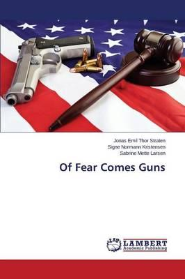 Of Fear Comes Guns