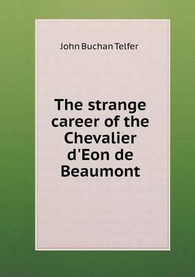 The Strange Career of the Chevalier D'Eon de Beaumont