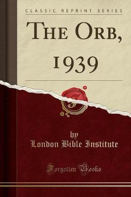 The Orb, 1939 (Classic Reprint)