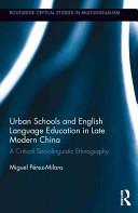 Modernization, Urban Schools, and English Language Education in Contemporary China