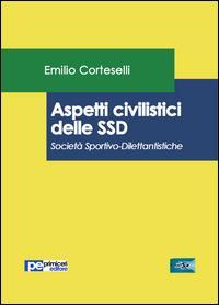 Aspetti civilistici delle SSD. Società Sportivo-Dilettantistiche