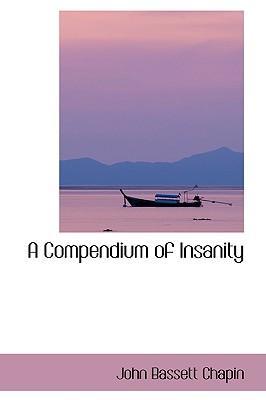 A Compendium of Insanity