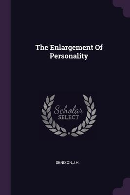The Enlargement of Personality