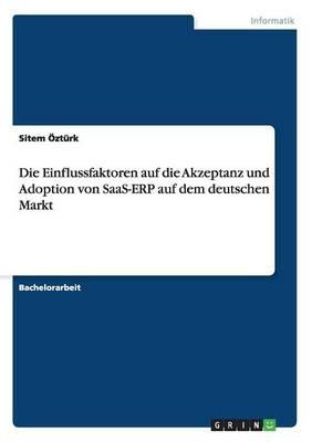 Die Einflussfaktoren auf die Akzeptanz und Adoption von SaaS-ERP auf dem deutschen Markt