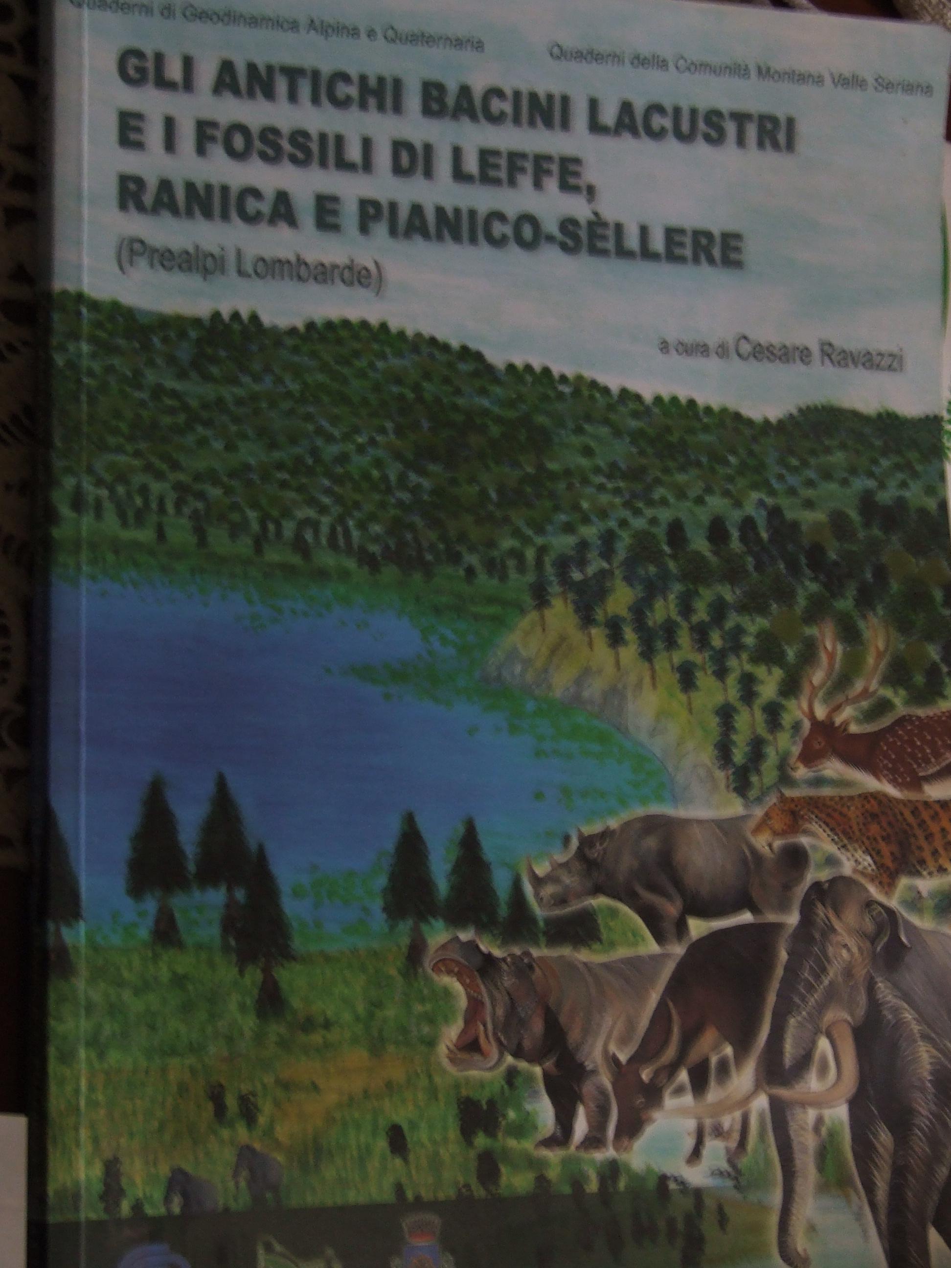Gli antichi bacini lacustri e i fossili di Leffe, Ranica e Pianico-Sèllere (Prealpi Lombarde)