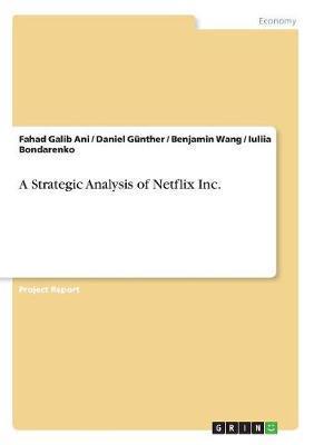A Strategic Analysis of Netflix Inc.