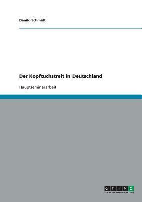 Der Kopftuchstreit in Deutschland