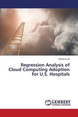 Regression Analysis of Cloud Computing Adoption for U.S. Hospitals