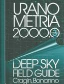 Uranometria 2000.0: Deep sky field guide / [Murray] Cragin, [Emil] Bonanno