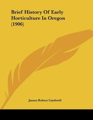Brief History Of Early Horticulture In Oregon
