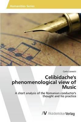 Celibidache's phenomenological view of Music, individual tempo, classical music's interpretation