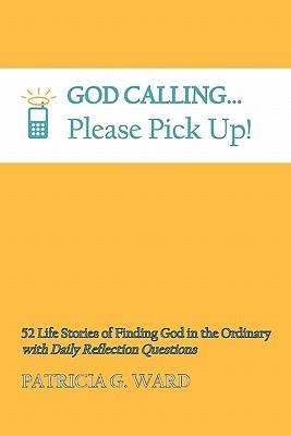 God Calling, Please Pick Up!