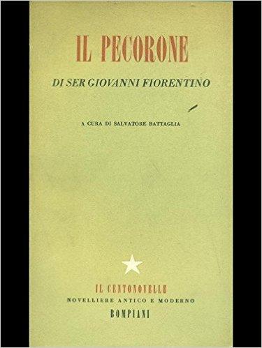Il Pecorone di ser Giovanni Fiorentino e due racconti anonimi del Trecento
