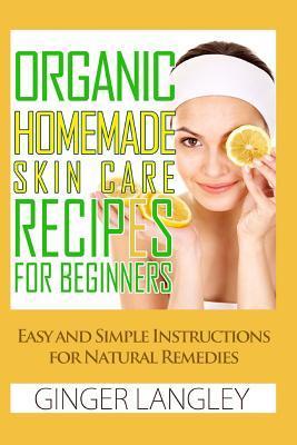 Organic Homemade Skin Care Recipes for Beginners