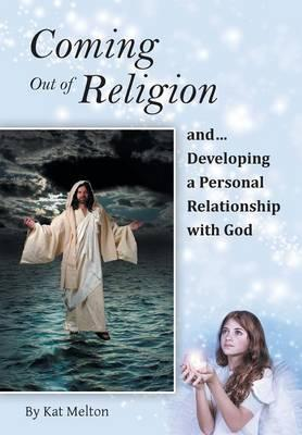 Coming Out of Religion and Developing a Personal Relationship With God