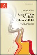 Una storia sociale della verità. La scienza anglo-italiana dal XVI al XVIII secolo