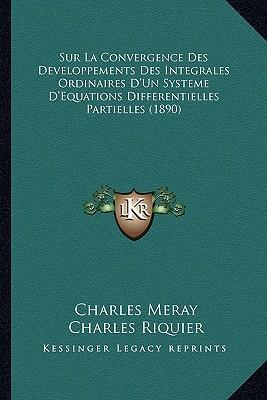 Sur La Convergence Des Developpements Des Integrales Ordinaires D'Un Systeme D'Equations Differentielles Partielles (1890)