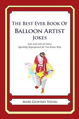 The Best Ever Book of Balloon Artist Jokes