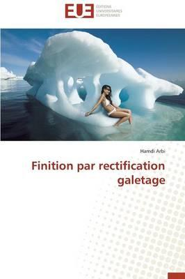 Finition par Rectification Galetage