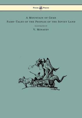 A Mountain of Gems - Fairy-Tales of the Peoples of the Soviet Land - Illustrated by V. Minayev