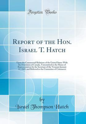 Report of the Hon. Israel T. Hatch