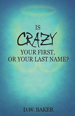 Is Crazy Your First, or Your Last Name?