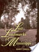 Lost Landmarks of Mississippi