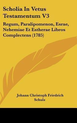 Scholia in Vetus Testamentum V3