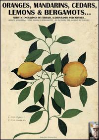 Oranges, mandarins, cedars, lemons & bergamots... Artistic engravings of Ferrari, Aldovrandi, Volckhamer...