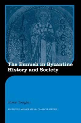 The Eunuch in Byzant...