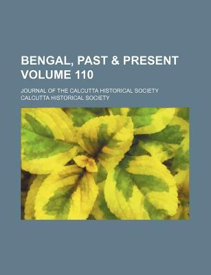 Bengal, Past & Present Volume 110; Journal of the Calcutta Historical Society
