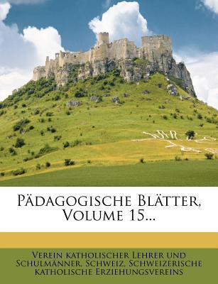 Padagogische Blatter, Volume 15...