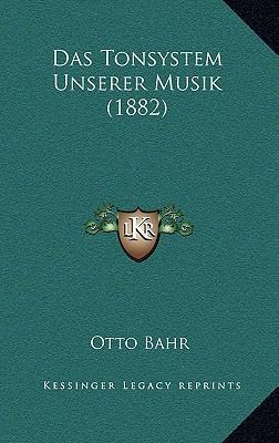 Das Tonsystem Unserer Musik (1882)