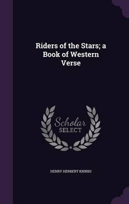 Riders of the Stars; A Book of Western Verse