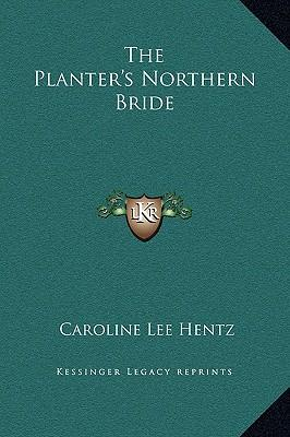 The Planter's Northern Bride