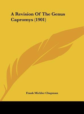 A Revision of the Genus Capromys (1901)