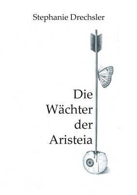 Die Wachter Der Aristeia