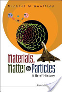 Materials, Matter and Particles