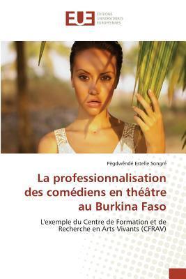 La Professionnalisation des Comediens en Theatre au Burkina Faso